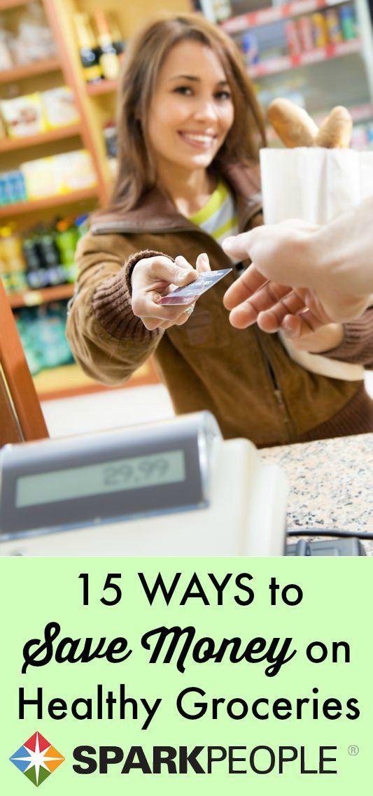 15 Ways to Save Big Bucks on Healthy Groceries. Love it! Always looking for more ways to save $$$. | via @SparkPeople #healthyeating #food #health #diet #nutrition #savingmoney