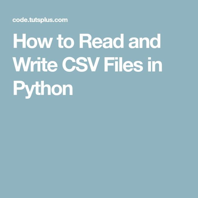 How to Read and Write CSV Files in Python