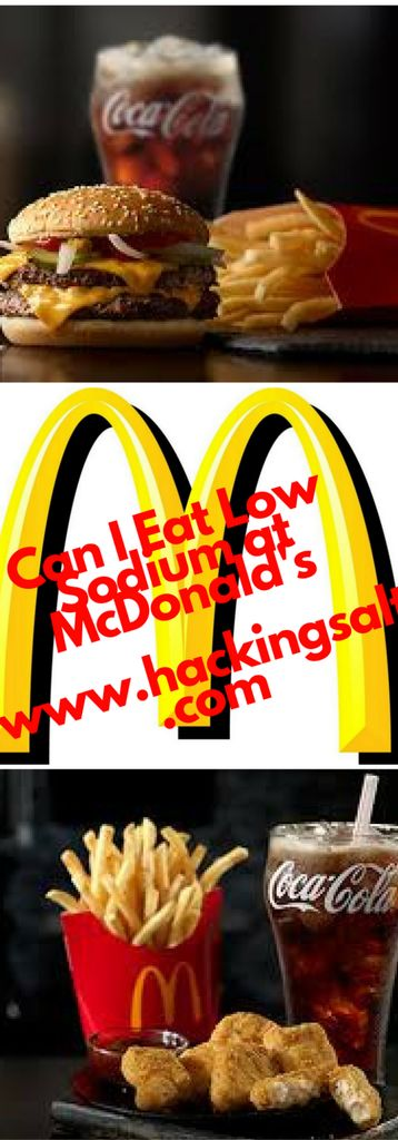 Can I Eat Low Sodium at McDonald's? Here's the guide to what you can eat and stay low sodium. #hearthealthy #lowsodium #mcdonalds #hackingsalt