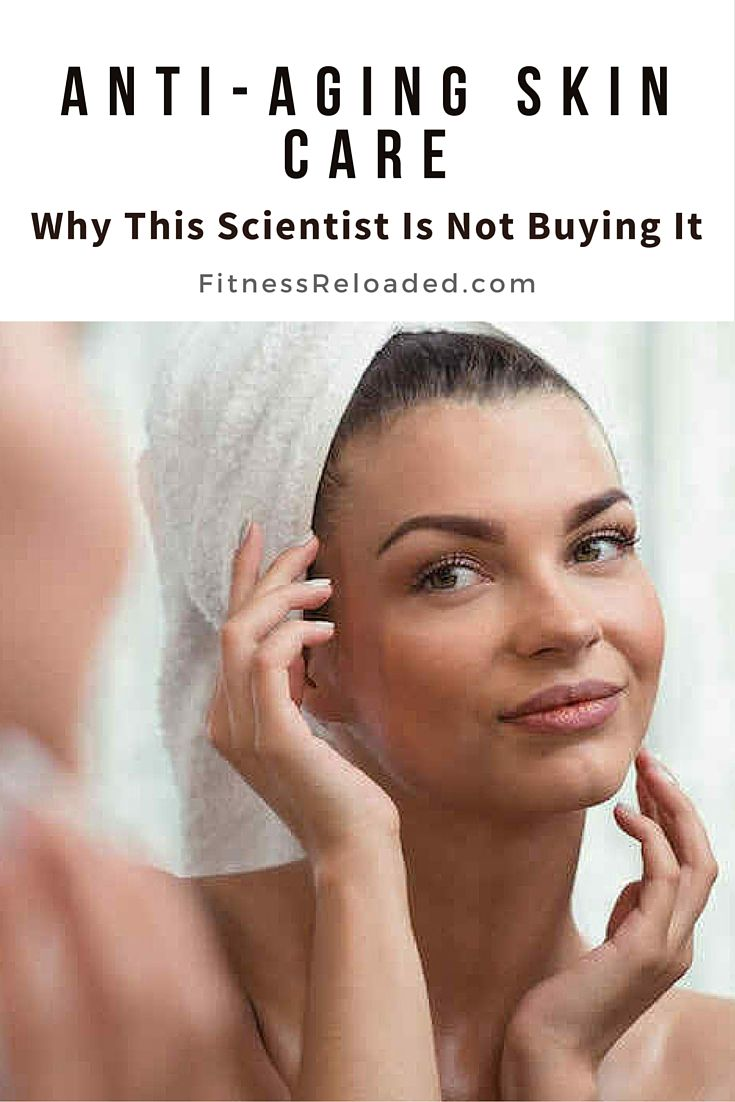 Anti-aging Skin Care: Why This Scientist Is Not Buying It ...