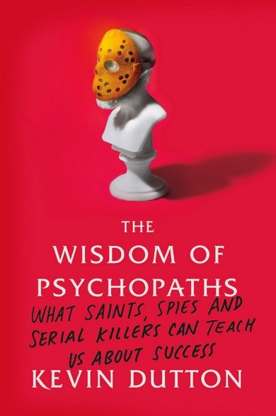 Learning from Psychopaths: Q With Psychologist Kevin Dutton