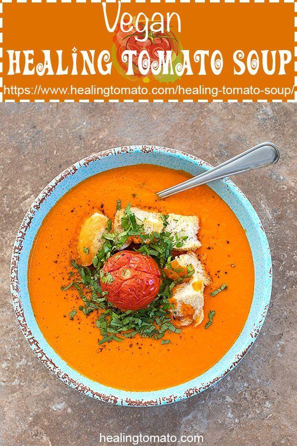 Healing Tomato Soup Recipe Vegan Healing Tomato Recipes Recipe Vegan Soup Recipes Tomato Recipes Tomato Soup Recipes