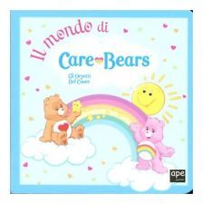 Il mondo di Care Bears. Gli orsetti del cuore. - [Ape Edizioni]