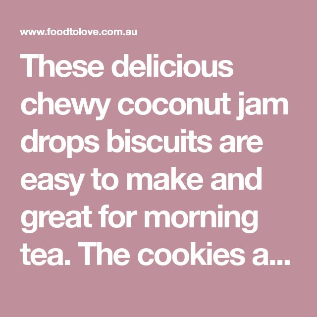 These delicious chewy coconut jam drops biscuits are easy to make and great for morning tea. The cookies are complete with a raspberry jam centre.