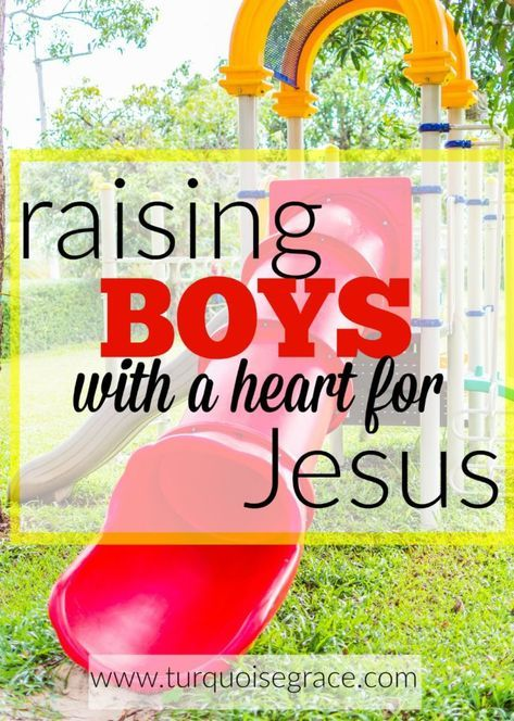 Raising Boys with a Heart for Jesus