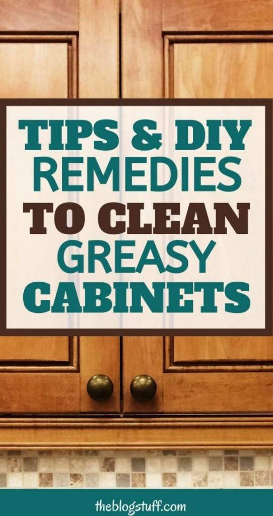 Best Way To Clean Greasy Kitchen Cabinets (6 DIY Solutions ...