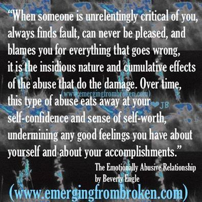 emotional abuse - we all need to be wary of this injury to our loved ones. This type of abuse eventually wears the victim down, they often begin to doubt their own thinking, and allow the abuser to take control of their life. It can result in Stockholm Syndrome in abusive relationships. This is very difficult/painful to see happen to a loved one.