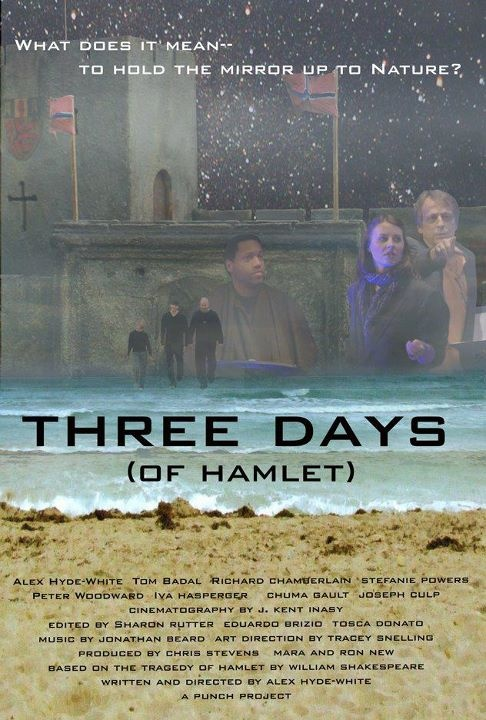 Three Days of Hamlet is a 2011 documentary film about William Shakespeare's play directed by Alex Hyde-White. The documentary follows a troupe of actors who gather for three days to rehearse and perform a staged reading of Shakespeare's. The actors grapple with their real-life similarities to the play during the course of their rehearsals. With Alex Hyde-White, Richard Chamberlain, Stefanie Powers, Peter Woodward, Tom Badal, Iva Hasperger, Chuma Hunter-Gault, Jenna Brighton, Joseph Culp...