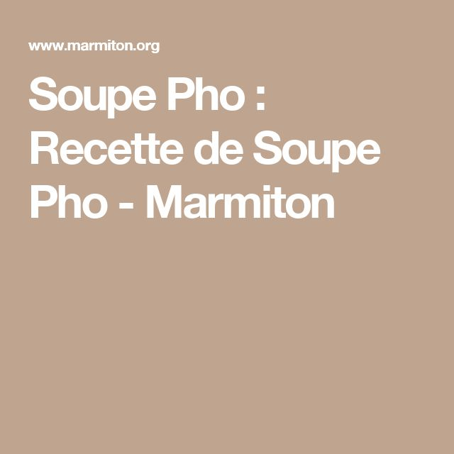 Soupe Pho : Recette de Soupe Pho - Marmiton