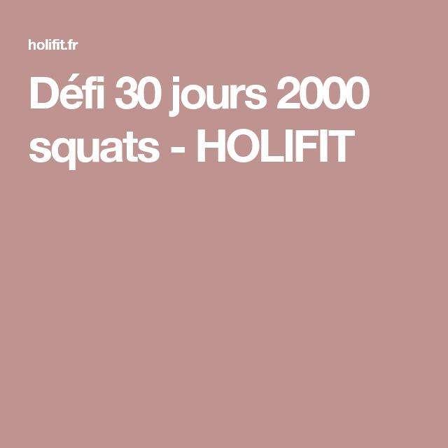 Défi 30 jours 2000 squats - HOLIFIT