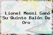 http://tecnoautos.com/wp-content/uploads/imagenes/tendencias/thumbs/lionel-messi-gano-su-quinto-balon-de-oro.jpg Balon De Oro 2016. Lionel Messi ganó su quinto Balón de Oro, Enlaces, Imágenes, Videos y Tweets - http://tecnoautos.com/actualidad/balon-de-oro-2016-lionel-messi-gano-su-quinto-balon-de-oro/