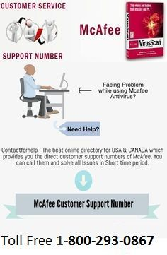 1-800-293-0867 McAfee support phone number McAfee support phone number comes across the computer platforms to stop the malicious files from entering into programs and remove all viruses from computer. McAfee antivirus is best for Laptop and PC. Without any hassles call us.