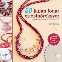 Beth Kemp: 50 japán fonat és zsinórékszer - Kézikönyv kezdőknek és haladóknak