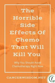 Chemotherapy side effects, chemotherapy, chemo kills