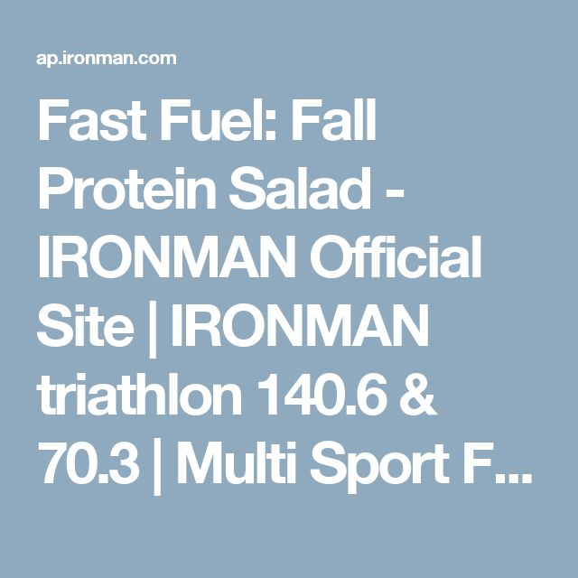 Fast Fuel: Fall Protein Salad - IRONMAN Official Site | IRONMAN triathlon 140.6 & 70.3 | Multi Sport Festivals