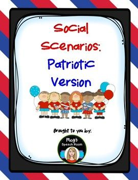 Patriotic Social Scenarios contains 10 problem solving social scenarios related to patriotic holidays and celebrations. The social scenarios cover topics including problem solving, compromise, bullying, social etiquette, social anxiety, and persuasion.
