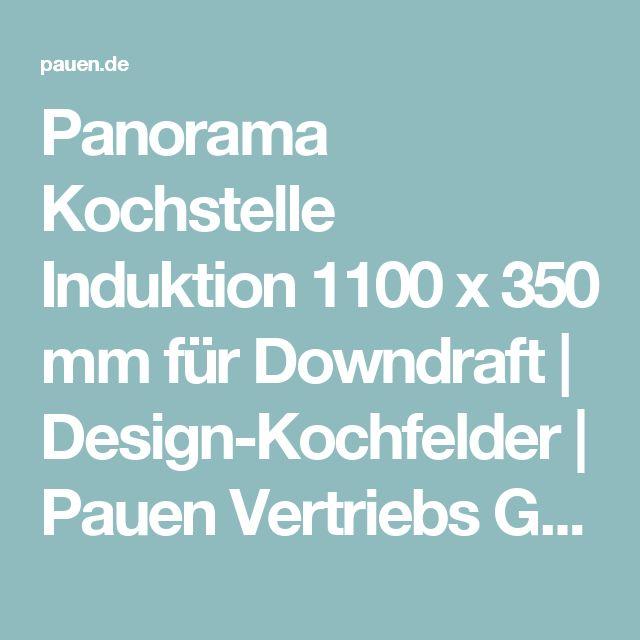 Panorama Kochstelle Induktion 1100 x 350 mm für Downdraft   Design-Kochfelder   Pauen Vertriebs GmbH   Dunstabzugshauben
