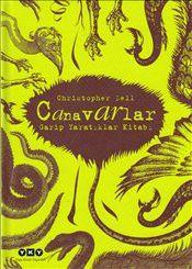 Canavarlar : Garip Yaratıklar Kitabı - Christopher Dell