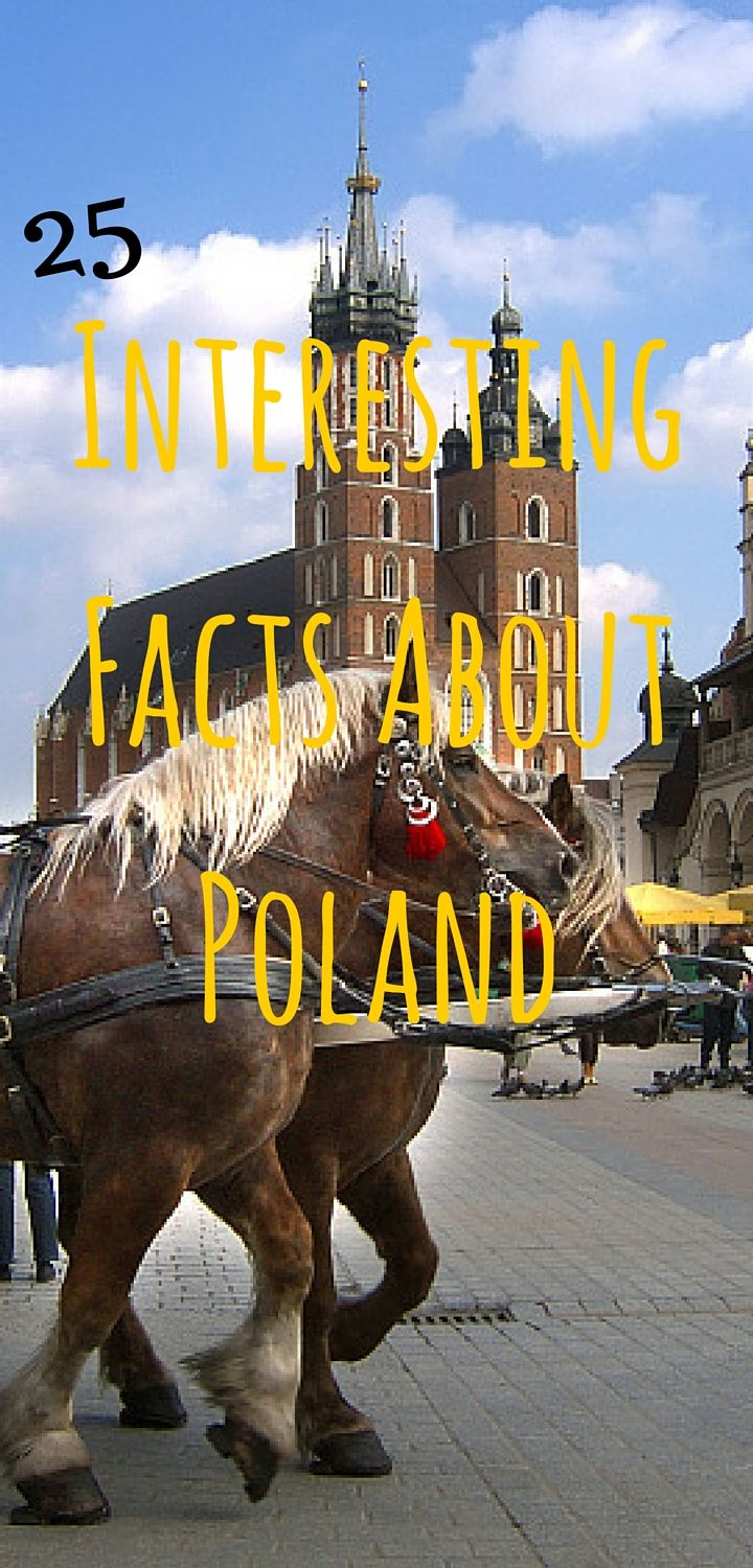 Here are 25 interesting facts about the beautiful country of Poland!