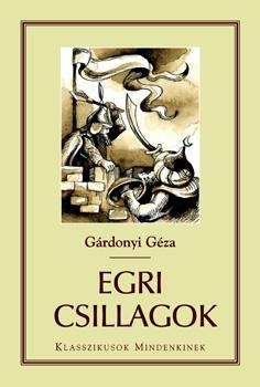 Gárdonyi Géza: Egri csillagok. A novel about the Turkish invasion of Hungary.