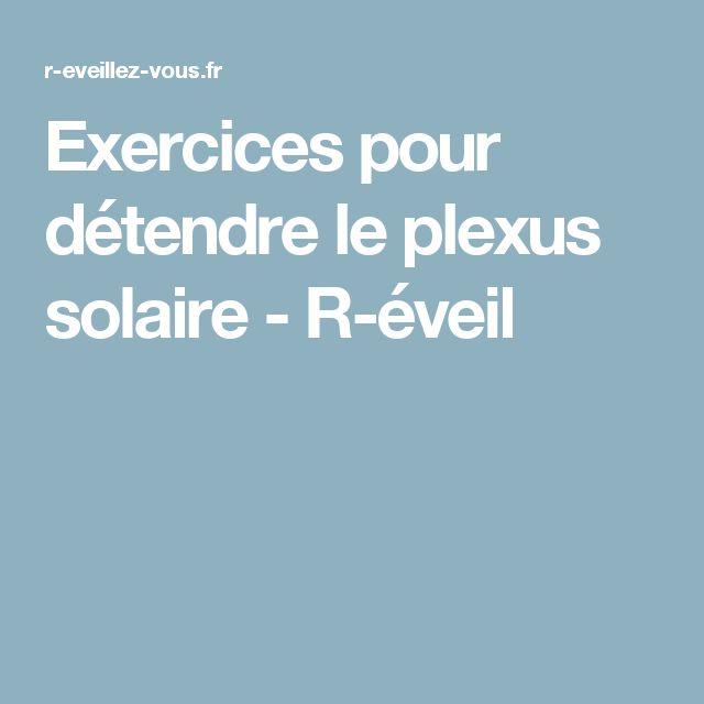Exercices pour détendre le plexus solaire - R-éveil