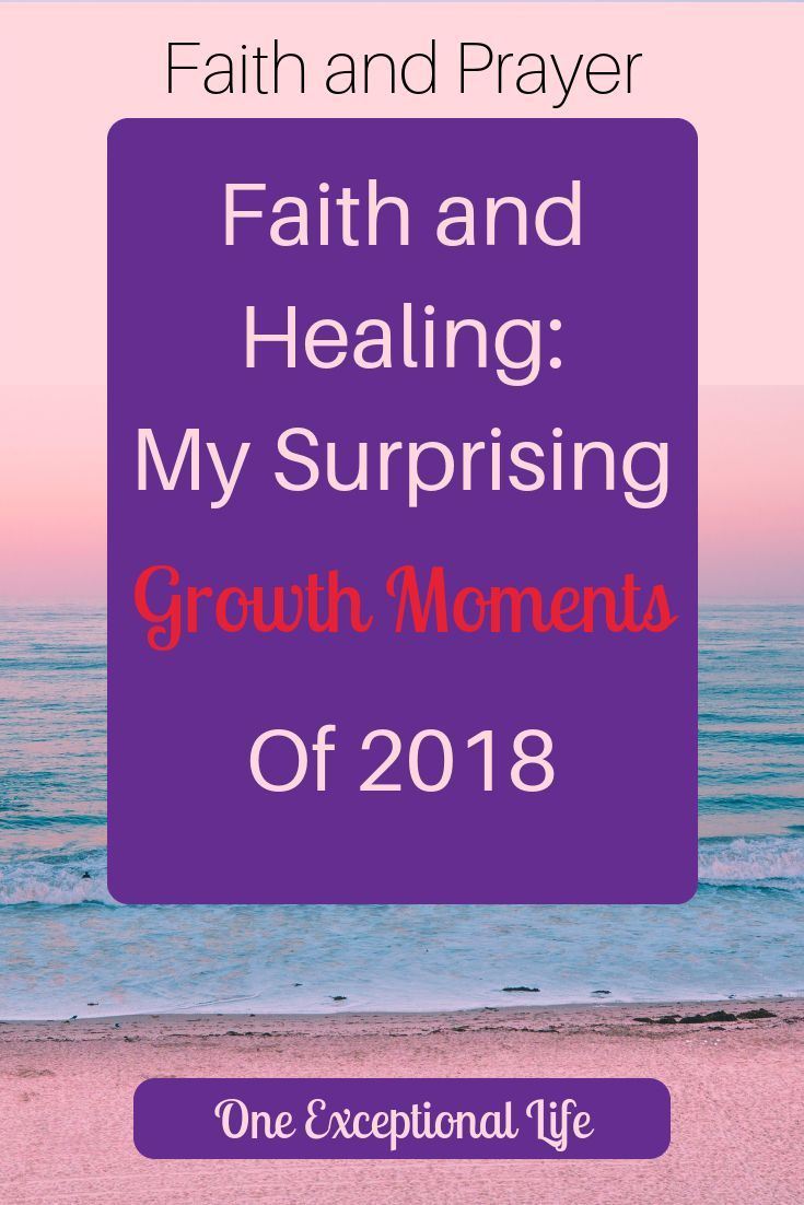 Faith and Healing: Reflections of My Growth Moments of 2018