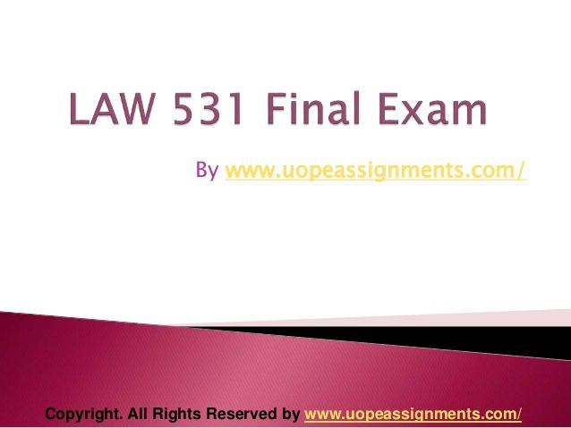Want to be a straight 'A' student? Join us and experience it by yourself. http://www.UopeAssignments.com/ LAW 531 Final Exam Latest University of Phoenix and Entire Course question with answers.LAW,Finance, Economics and Accounting Homework Help, University of Phoenix Final Exam Study Guide, UOP Homework Help etc. Complete A grade tutorials.