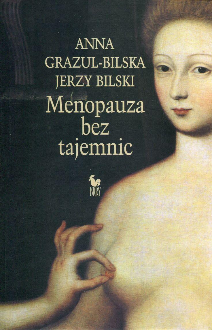 """""""Menopauza bez tajemnic"""" Anna Grazul-Bilska and Jerzy Bilski Cover by Andrzej Barecki Published by Wydawnictwo Iskry 1999"""