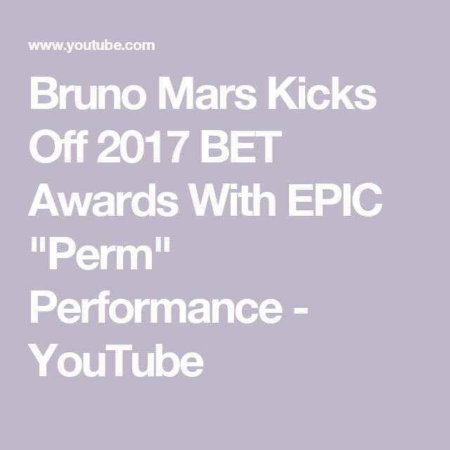 """Bruno Mars Kicks Off 2017 BET Awards With EPIC """"Perm"""" Performance - YouTube"""