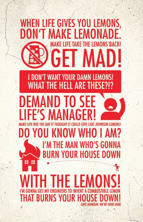 Portal 2: When life gives you lemons, don't make lemonade. Make life ...