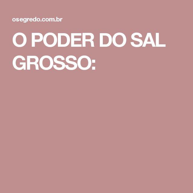 O PODER DO SAL GROSSO: