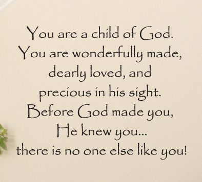 Image result for you are a child of god you are wonderfully made