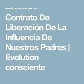Contrato De Liberación De La Influencia De Nuestros Padres | Evolution consciente