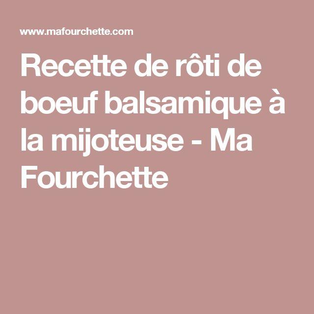 Recette de rôti de boeuf balsamique à la mijoteuse - Ma Fourchette