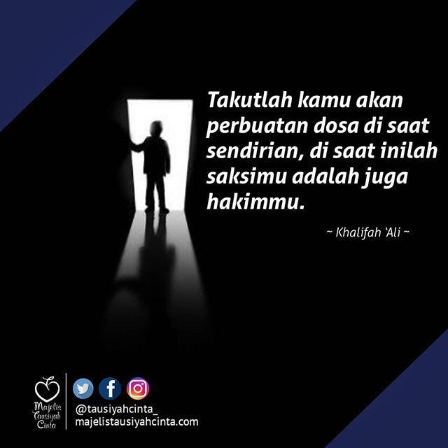 Takutlah kamu akan perbuatan dosa di saat sendirian di saat inilah saksimu adalah juga hakimmu.  Khalifah Ali . . . Follow @catatancintamuslimah Follow @catatancintamuslimah . . https://ift.tt/2f12zSN