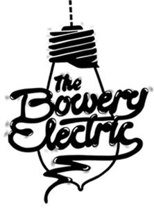 » The Bowery Electric
