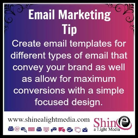 Create email templates for different types of email that convey your brand as well as allow for maximum conversions with a simple focussed design.