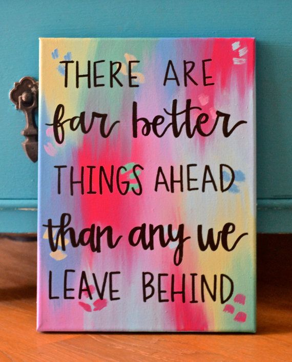 Quote Canvas: There are far better things ahead than by mpwilson4