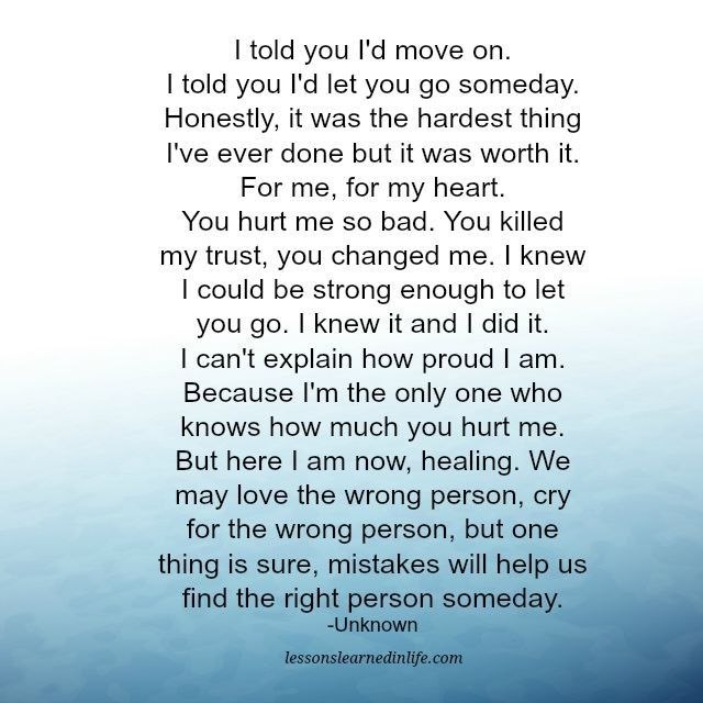 Lessons Learned in Life   I told you I'd move on.   -  STILL TRYING SOOO HARD TO ACCOMPLISH THIS.....I CONTINUE TO BE IN UNFATHOMABLE PAIN!!!