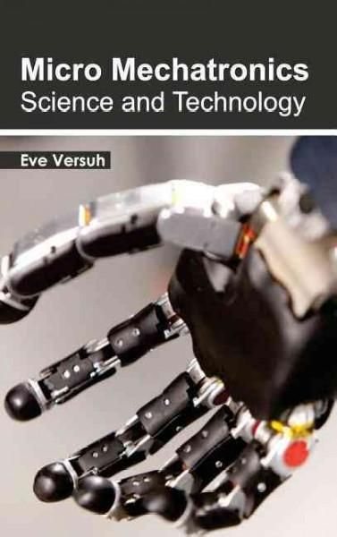 Micro Mechatronics: Science and Technology