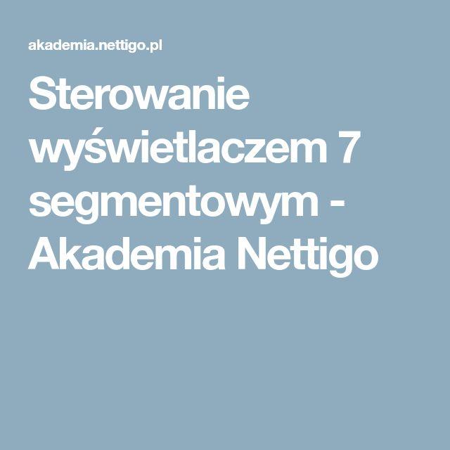 Sterowanie wyświetlaczem 7 segmentowym - Akademia Nettigo