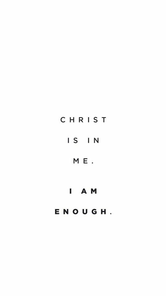 I am ENOUGH. With Christ.