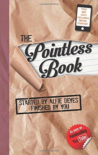 The Pointless Book by Alfie Deyes http://www.amazon.co.uk/dp/1905825900/ref=cm_sw_r_pi_dp_d.Gdub0FWHR2G