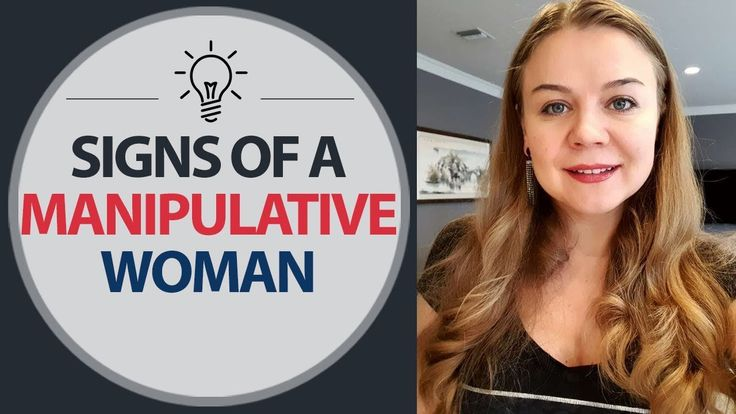 Manipulative women. Signs of a manipulative woman. How to