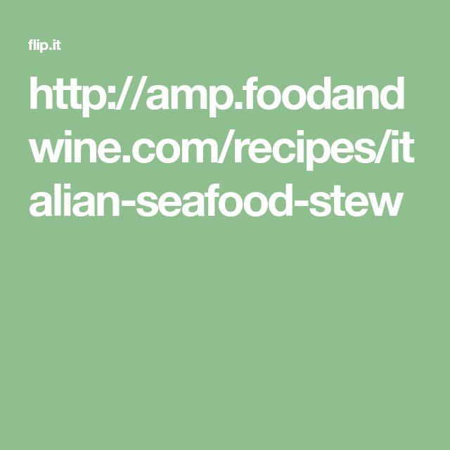 http://amp.foodandwine.com/recipes/italian-seafood-stew