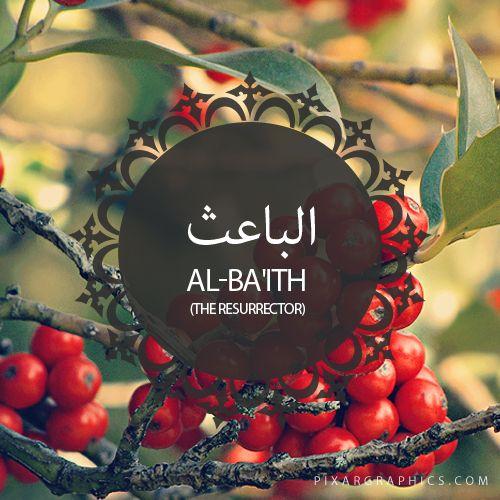 Al-Ba'ith,The Resurrector,Islam,Muslim,99 Names