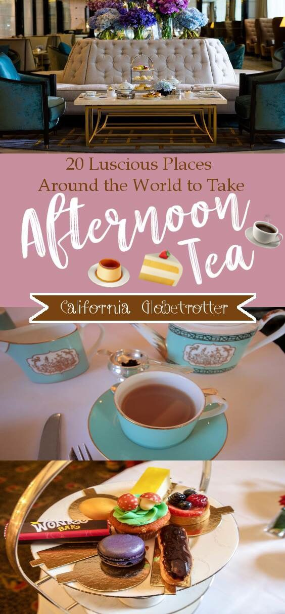 Where to Take Afternoon Tea Around the World! – California Globetrotter l Travel Blog & Road Trip Tips
