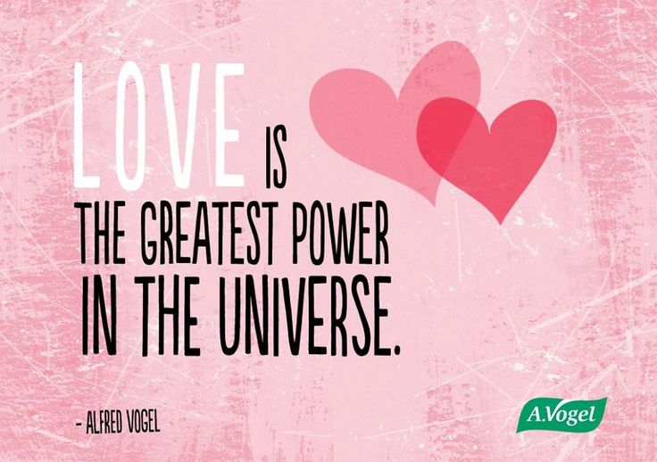 Happy Valentine's weekend pinners!   Love is the greatest power in the universe - Alfred Vogel
