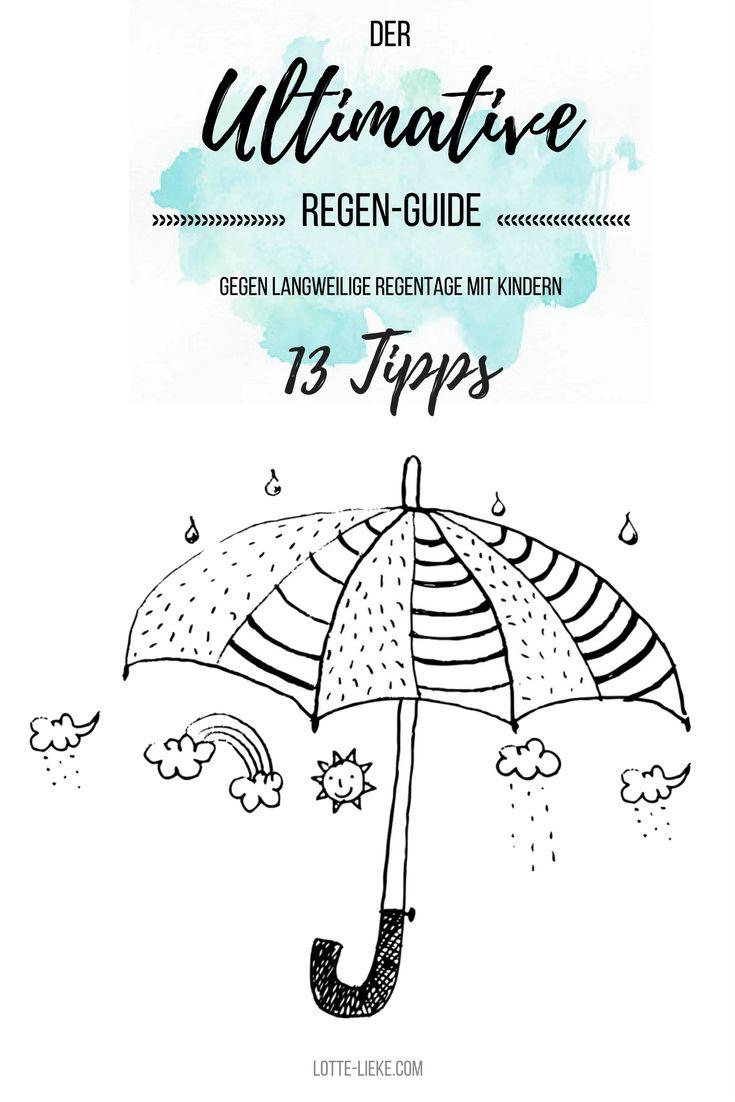 Kinder auch bei Regen beschäftigen. 13 Tipps gegen die Langeweile bei Regenwetter