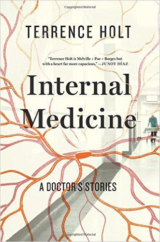 Internal Medicine - A Doctor's Stories: Amazon.co.uk: Terrence Holt: 9780871408754: Books